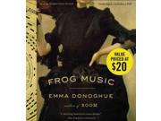 Frog Music: Includes Pdf Publisher: Hachette Audio Publish Date: 3/10/2015 Language: ENGLISH Weight: 1.14 ISBN-13: 9781478984207 Dewey: 823/.914