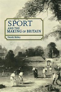Sport & the Making of Britain