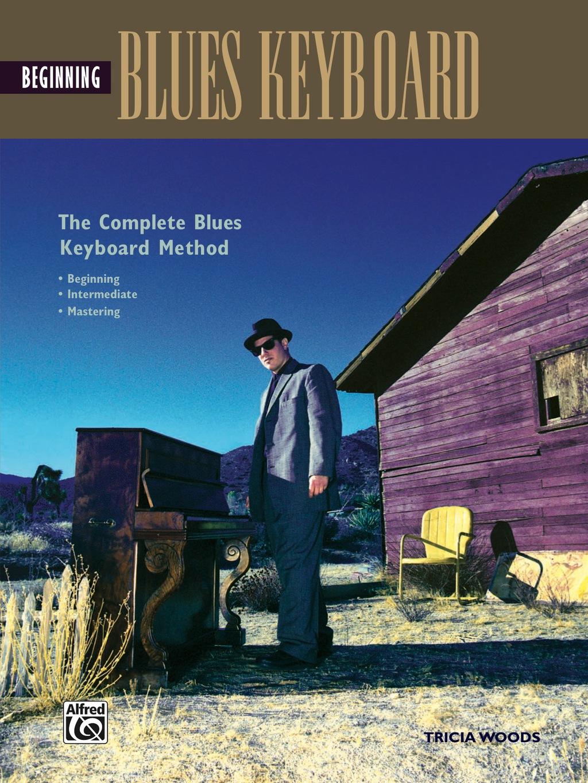Complete Blues Keyboard Method: Beginning Blues Keyboard/piano (ebook)