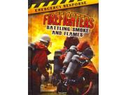 Firefighters: Battling Smoke and Flames (Emergency Response) Publisher: Rourke Pub Group Publish Date: 8/1/2014 Language: ENGLISH Pages: 32 Weight: 1.19 ISBN-13: 9781627176521 Dewey: 363.37/8