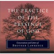 The Practice of the Presence of God; Conversations and Letters of Brother Lawrence