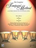 The Complete Timpani Method: Basic Theory * Technique * Intonation * Timpani Repertoire From The Classics