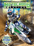 You want intense? How about riding your motorcycle through mud and muck, soaring over jumps, and battling the world's top racers? Motocross racing calls for guts, skill, and goggles! Learn all about the top riders, find out how the sport got started, and take a few laps with some world champions