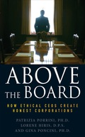 Above The Board: How Ethical Ceos Create Honest Corporations