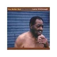 Junior Kimbrough - You Better Run