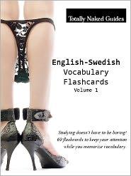 69 English-Swedish Totally Naked Flashcards: Nude Vocabulary Flash Cards - Vol. 1