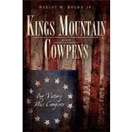 Kings Mountain and Cowpens: Our Victory Was Complete