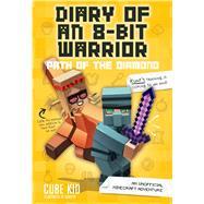Diary Of An 8-bit Warrior: Path Of The Diamond (book 4 8-bit Warrior Series) An Unofficial Minecraft Adventure