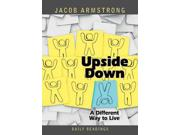 Upside Down Binding: Paperback Publisher: Abingdon Pr Publish Date: 2013/10/15 Language: ENGLISH Pages: 92 Dimensions: 7.00 x 5.00 x 0.25 Weight: 0.20 ISBN-13: 9781426773778