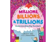 Millions, Billions, & Trillions Binding: Paperback Publisher: Holiday House Publish Date: 2014/01/14 Synopsis: Explains the concepts of large numbers in terms that young readers can understand and visualize