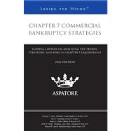 Chapter 7 Commercial Bankruptcy Strategies, 2012 Ed : Leading Lawyers on Analyzing the Trends, Strategies, and Risks in Chapter 7 Liquidations (Inside the Minds