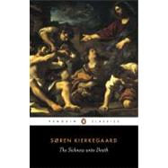 Sickness Unto Death : A Christian Psychological Exposition Of Edification And Awakening By Anti-climacus
