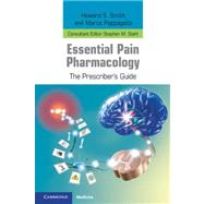 Essential Pain Pharmacology : The Prescriber's Guide