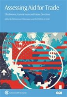 Assessing Aid For Trade: Effectiveness, Current Issues And Future Directions