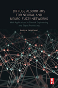 Diffuse Algorithms for Neural and Neuro-Fuzzy Networks: With Applications in Control Engineering and Signal Processing presents new approaches to training neural and neuro-fuzzy networks