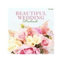 VARIOUS COMPOSERS - Beautiful Wedding - Prelude