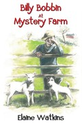 Billy Bobbin lives with his family and his pet dog Midge on their farm