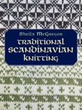 An expert on traditional Scandinavian knitting explains the distinctive craft's origins, its various types, and knitting techniques in this classic guide