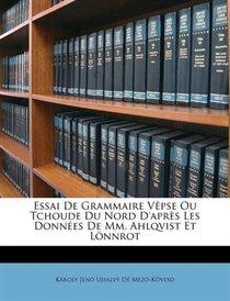 Essai De Grammaire V�pse Ou Tchoude Du Nord D''apr�s Les Donn�es De Mm. Ahlqvist Et L�nnrot