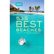 535 Best Beaches : In the U. S. , Caribbean, and Mexico