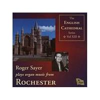 Various Composers - English Cathedral Series Volume XIII: Rochester (Sayer) (Music CD)