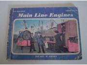 Main Line Engines (Railway) Binding: Paperback Publisher: Littlehampton Book Services Ltd Publish Date: 1971-09-30 Pages: 64 Weight: 0.13 ISBN-13: 9780718204204 ISBN-10: 0718204204