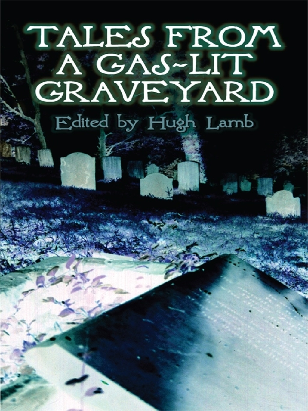 Tales From A Gas-lit Graveyard (ebook)