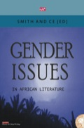 Gender Issues in African Literature examines the ways in which some protagonists of African fictions are made to counter and challenge intertwined Western discourses on gender, employment, sexuality, and health