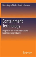 Containment Technology: Progress In The Pharmaceutical And Food Processing Industry
