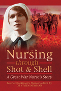 Nursing Through Shot and Shell is the previously unpublished memoir of Beatrice Hopkinson, who served in France as a Territorial Nursing Sister from 1917-19