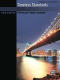 Dan Coates Popular Piano Library: Timeless Standards: For Intermediate To Late Intermediate Pianists (piano)