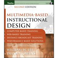 Multimedia-based Instructional Design : Computer-based Training, Web-based Training, Distance Broadcast Training, Performance-based Solutions