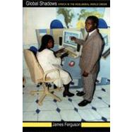 Global Shadows: Africa in the Neoliberal World Order