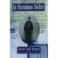 An Uncommon Soldier The Civil War Letters Of Sarah Rosetta Wakeman, Alias Pvt. Lyons Wakeman, 153rd Regiment, New York State Volunteers, 1862-1864