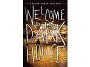 Welcome To The Dark House Dark House