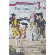 Staging The Peninsular War: English Theatres 1807-1815