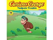 Curious George Tadpole Trouble (curious George)
