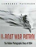 U-boat War Patrol: The Hidden Photographic Diary Of U-564