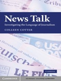 Written by a former news reporter and editor, News Talk gives us an insider's view of the media, showing how journalists select and construct their news stories