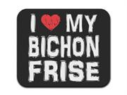 I Love My Bichon Frise Mousepad Mouse Pad
