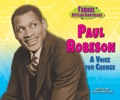 Paul Robeson: A Voice For Change