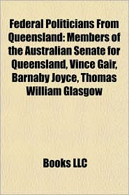 Federal Politicians From Queensland: Members of the Australian Senate for Queensland, Vince Gair, Barnaby Joyce, Thomas William Glasgow