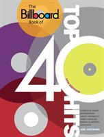 The Billboard Book Of Top 40 Hits, 9th Edition: Complete Chart Information About America's Most Popular Songs And