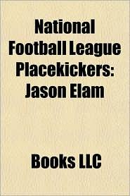 National Football League Placekickers: Jason Elam