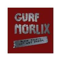 Gurf Morlix - Blaze Foley's 113th Wet Dream (Music CD)