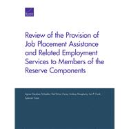 Review Of The Provision Of Job Placement Assistance And Related Employment Services To Members Of The Reserve Components