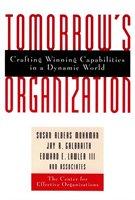Tomorrows Organization: Crafting Winning Capabilities In A Dynamic World