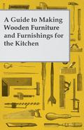 This book contains a comprehensive guide to hand-making wooden furniture for your kitchen