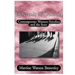 Deferrals of Domain: Contemporary Women Novelists and the State