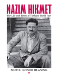 An authoritative biography of Turkey's most important and most popular poet